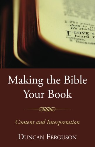 Making the Bible Your Book: Content and Interpretation