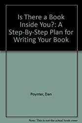 Is There a Book Inside You?: A Step-By-Step Plan for Writing Your Book
