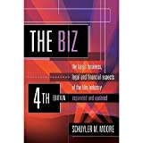 The Biz, 4th Edition, Expanded and Updated: The Basic Business, Legal and Financial Aspects of the Film Industry