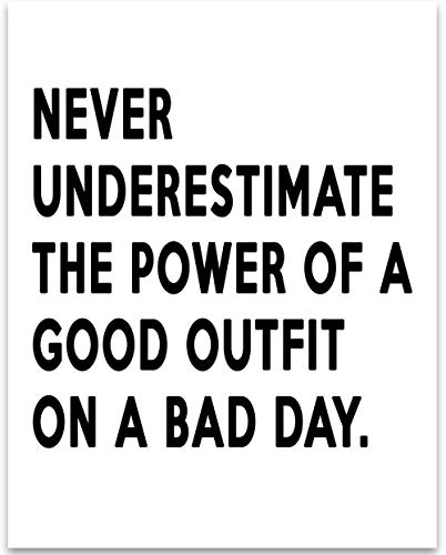 (Never Underestimate The Power of a Good Outfit - 11x14 Unframed Typography Art Print - Great Bathroom Decor Under $15)