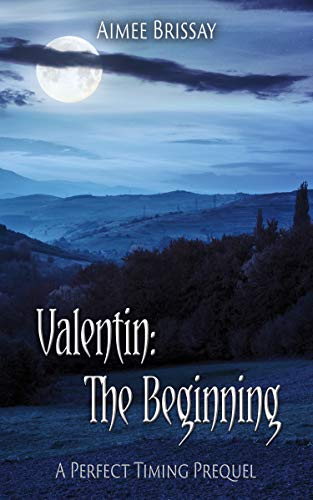 Valentin: The Beginning: (A Perfect Timing prequel)