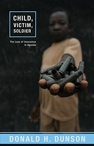 Child, Victim, Soldier: The Loss of Innocence in Uganda