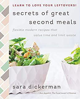 Book Cover: Secrets of Great Second Meals: Flexible Modern Recipes That Value Time and Limit Waste