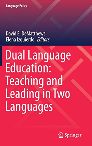 Dual Language Education: Teaching and Leading in ()