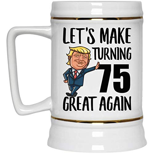 Funny Donald Trump 75th Birthday Beer Stein
