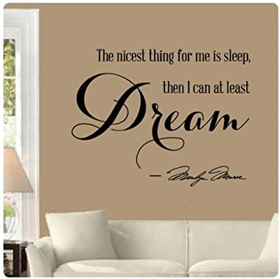 The niceset thing for me is sleep then I can at least Dream by Marilyn Monroe Wall Decal Sticker Art Mural Home Décor Quote