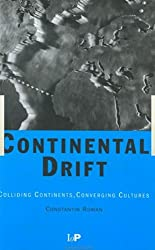 Continental Drift: Colliding Continents, Converging Cultures