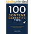 100 Content Marketing Tips: Learn How to Drive Thousands of Visitors to Your Blog