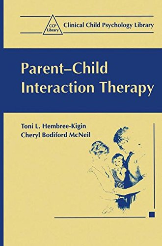 Parent-Child Interaction Therapy (Clinical Child Psychology Library)
