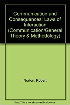 Book Communication and Consequences: Laws of Interaction (Routledge Communication Series)