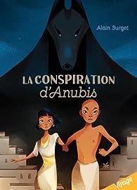 La conspiration d'Anubis par Alain Surget