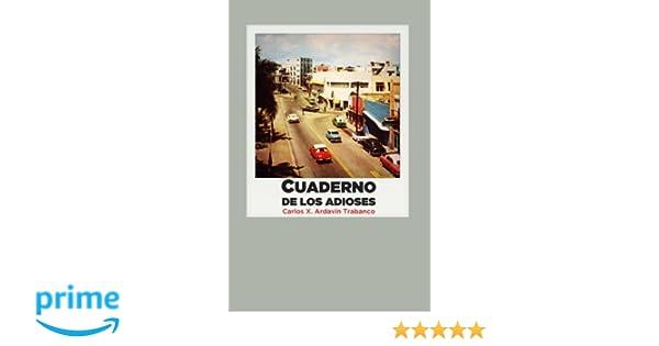Cuaderno de los adioses (Spanish Edition): Carlos X. Ardavín Trabanco: 9781481198646: Amazon.com: Books