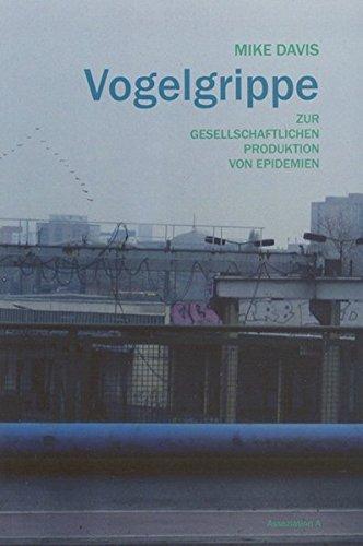 Vogelgrippe: Zur gesellschaftlichen Produktion von Epidemien