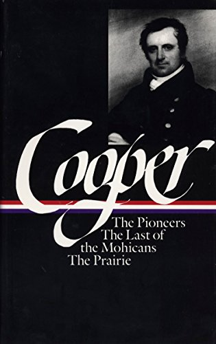 James Fenimore Cooper: The Leatherstocking Tales I; The Pioneers, The Last of the Mohicans, The Prairie (Library of America)