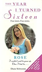 Rose: The Year I Turned Sixteen (The Year I Turned 16)