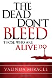 The Dead Don't Bleed, Valinda Miracle, 1616389397
