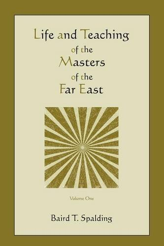 East Garden Far - Life and Teaching of the Masters of the Far East (Volume One) by Baird T. Spalding (2010-07-14)