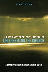 The Spirit of Jesus Unleashed on the Church: Acts of the Early Christians in a Changing Culture