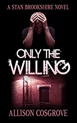 Only The Willing (A Stan Brookshire Novel Book 6)
