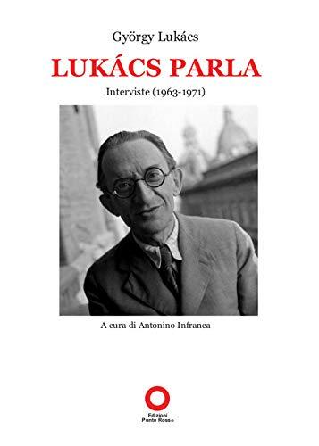 Amazon.com: György Lukács Lukács parla. Interviste (1963 ...