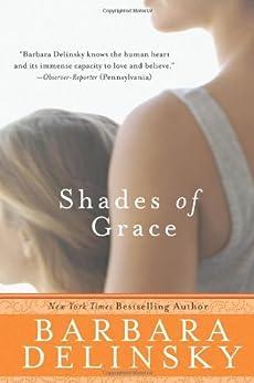 Shades of Grace: Novel, A by [Delinsky, Barbara]