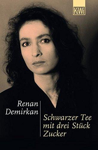 Schwarzer Tee Mit Drei Stuck Zucker Buch Von Renan Demirkan Pdf Matkeydersful