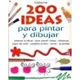 200 Ideas para Dibujar y Pintar, Fiona Watt and Amanda Barlow, 0439706726