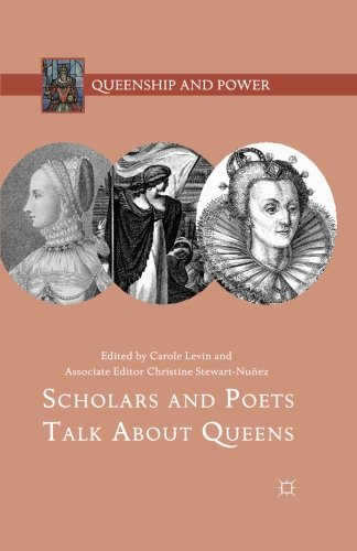 Scholars and Poets Talk About Queens (Queenship and Power) by Palgrave Macmillan