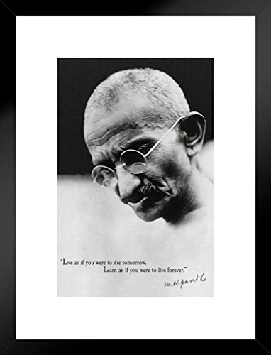 Mahatma Gandhi Live As If You were Die Tomorrow Learn Live Forever Motivational Photo Matted Framed Poster 20×26 inch