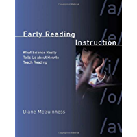 Early Reading Instruction: What Science Really Tells Us about How to Teach Reading (A Bradford Book)