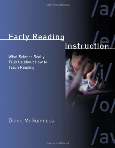 By Diane McGuinness Early Reading Instruction: What Science Really Tells Us about How to Teach Reading (Bradford Books) [Hardcover]