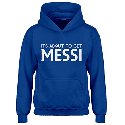 Indica Plateau Kids Hoodie Its About to Get Messi Medium Royal Blue Hoodie
