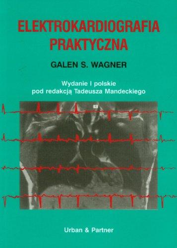 Elektrokardiografia Praktyczna Galen S. Wagner - zobacz inne książki tego autora >>