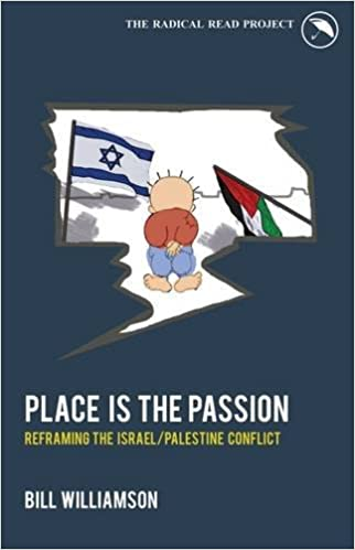 Ebooks und kostenlose Downloads Place is the Passion: Reframing the Israel/Palestine Conflict 187120433X FB2