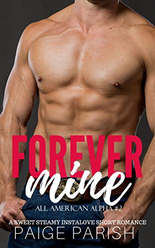 Mine Forever: An Alpha Male and BBW Romance (All American Alpha Book 2) (Best Selling Male Romance Authors)