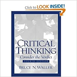 Bruce waller critical thinking consider the verdict
