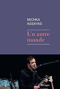 Un autre monde par Michka Assayas