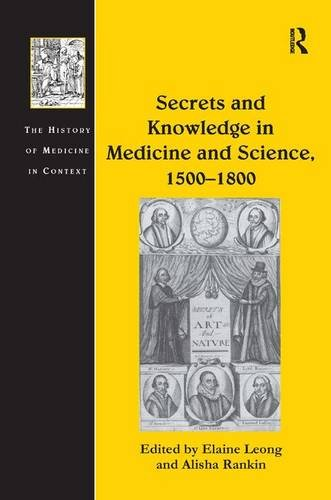 Secrets and Knowledge in Medicine and Science, 1500–1800 (The History of Medicine in Context)