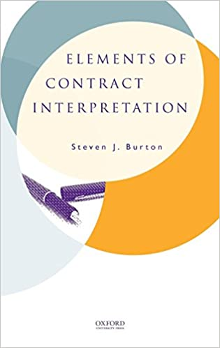 b95fb241aa813 Elements of Contract Interpretation: Steven J. Burton: 9780195337495 ...