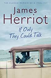 If Only They Could Talk: The classic memoirs of a 1930s vet