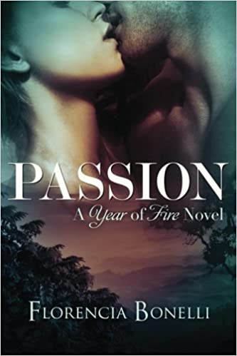 Amazon.com: Passion (Year of Fire) (9781477849491): Florencia Bonelli, Rosemary Peele: Books