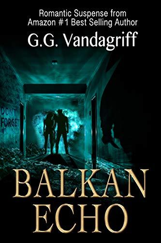 Balkan Echo: A Novel of Romantic Suspense (The WOOT TV Series Book 3)