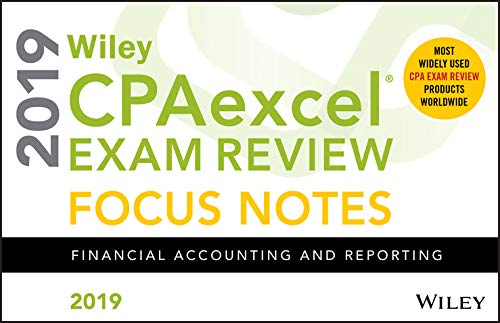 (Wiley CPAexcel Exam Review 2019 Focus Notes: Financial Accounting and)