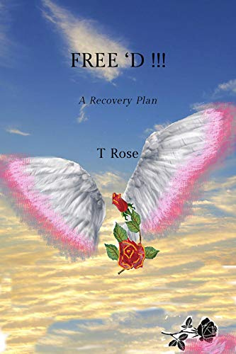 FREE 'D: A Recovery Plan by [Rose, T.]