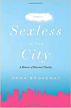 Sexless in the City: A Memoir of Reluctant Chastity