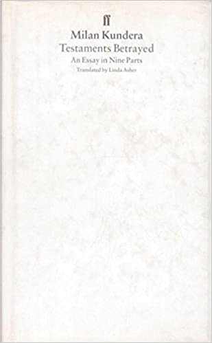 Testaments Betrayed Essay in Nine Parts An