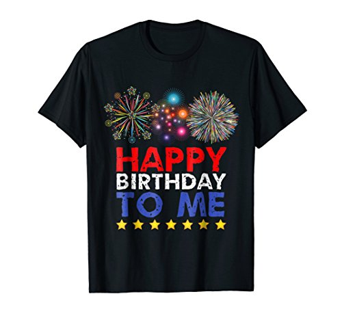 4th of July Birthday Shirt Happy Birthday to Me Party Theme (Happy Birthday On The 4th Of July)