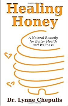 Healing Honey: A Natural Remedy for Better Health and Wellness