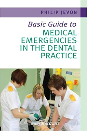 basic guide to medical emergencies in the dental practice basic guide dentistry series
