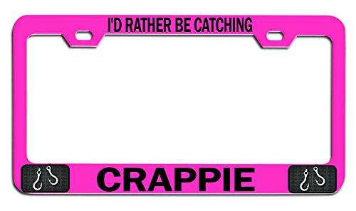 - Makoroni - I'D RATHER BE CATCHING CRAPPIE Fishing Fisherman Pink Metal Auto SUV License Plate Frame, License Tag Holder
